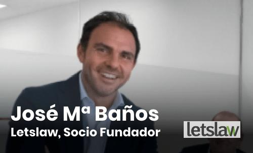 Jose Mª Baños LetsLaw